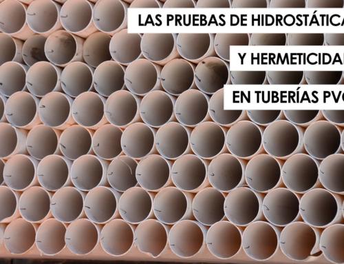 Las pruebas hidrostática y de hermeticidad en la puesta en servicio de tuberías de PVC
