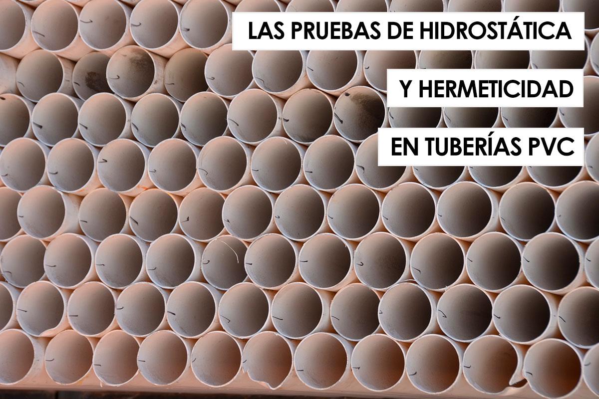 Las pruebas hidrostática y de hermeticidad en la puesta en servicio de tuberías de PVC 8