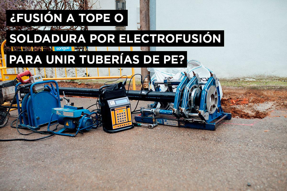 ¿Fusión a tope o soldadura por electrofusión para unir tuberías de PE? 1