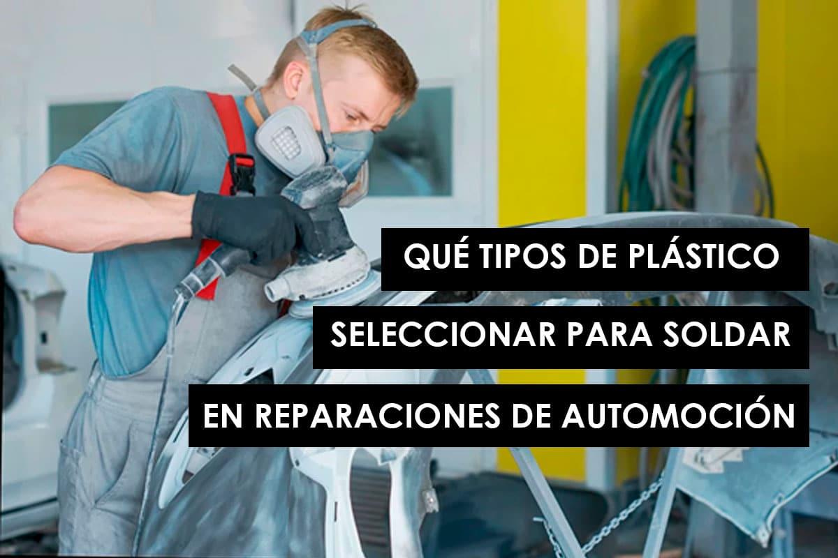 Qué tipos de plástico seleccionar para soldar en reparaciones en automoción 1